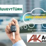 Hemen Araç Sahibi Olmak İçin Kuveyt Türk'ten 0 ve 2. El Finansmanını
