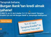 %1,15 Faizli 5.000 TL Limitli Tanışma Kredisi Burganbank'da
