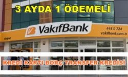 Kredi Kartı Borç Tranfer Kredisi VAKIFBANK'tan